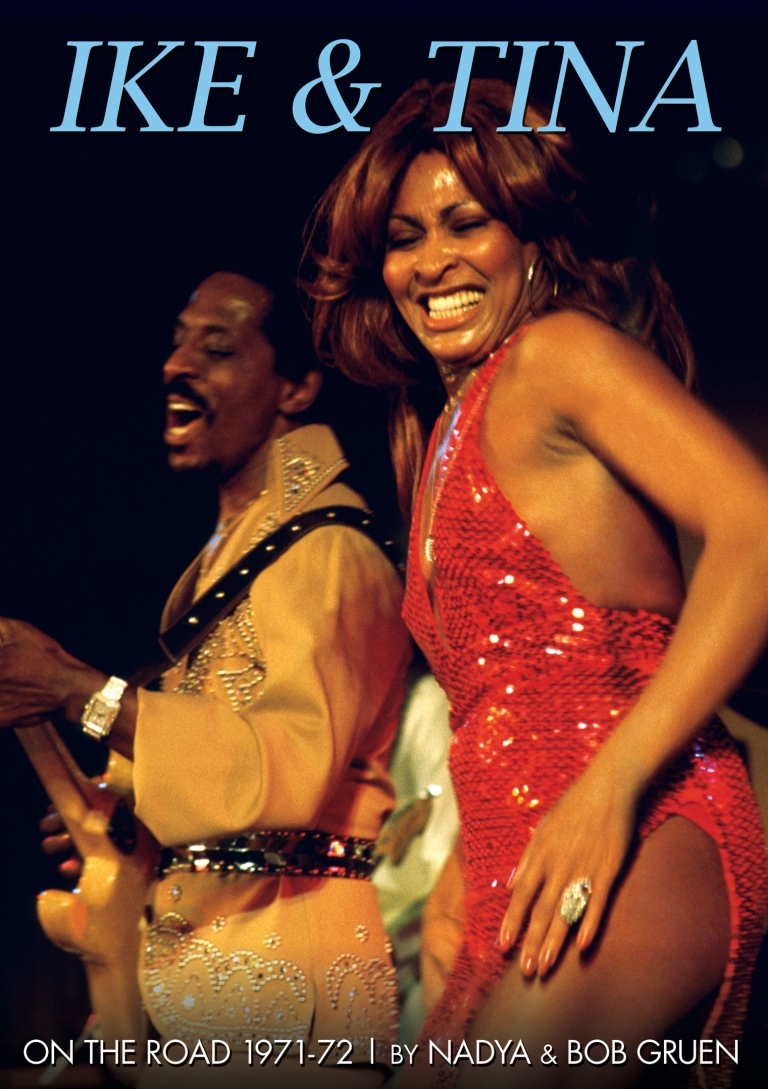 Ike & Tina Turner - On the Road 1971-1972 (Bob Gruen)