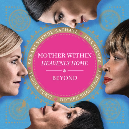 Tina Turner - Mother Within -Heavenly Home - Motherless Child - Beyond 2015